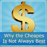 Why Cheapest Not Always Best